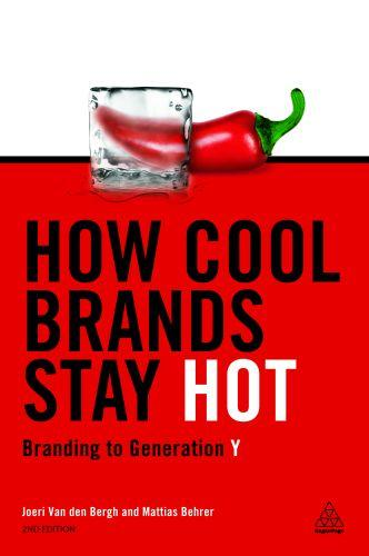 How cool brands stay hot - branding to generation y