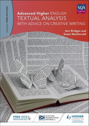 Advanced Higher English: Textual Analysis (with advice on Creative Wri