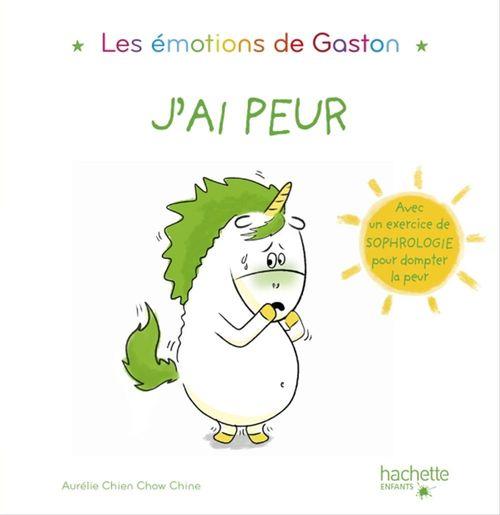 Gaston la licorne ; les émotions de Gaston ; j'ai peur