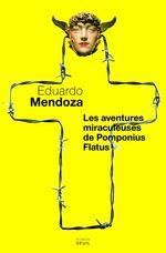 Vente Livre Numérique : Les Aventures miraculeuses de Pomponius Flatus  - Eduardo Mendoza