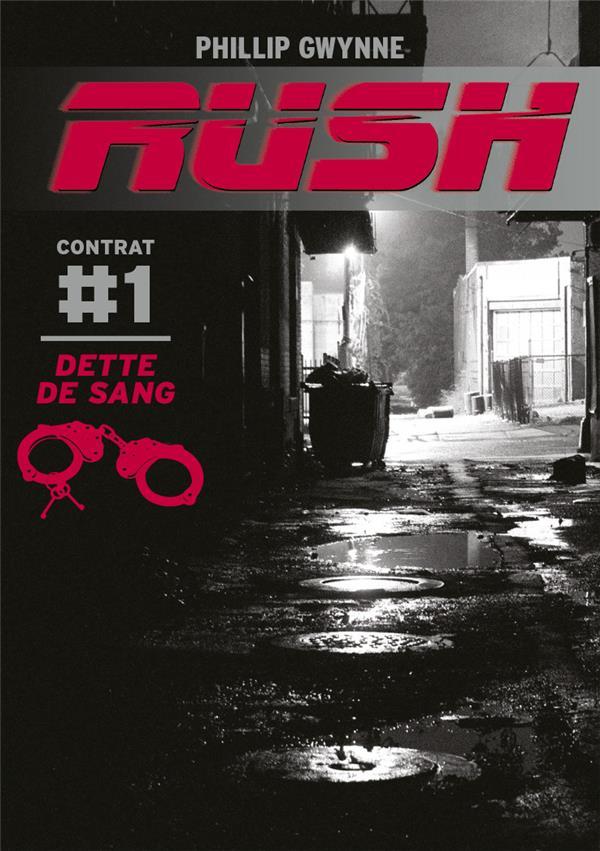 Rush T.1 ; dette de sang