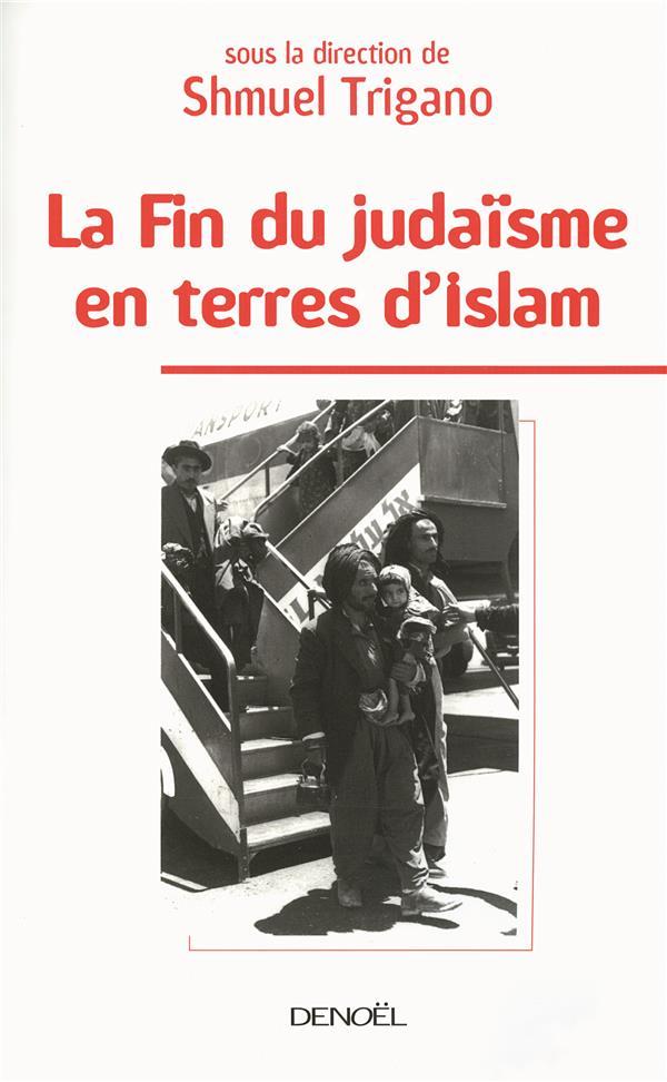 la fin du judaïsme en terre d'Islam