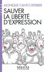 Sauver la liberté d'expression  - Monique Canto-Sperber