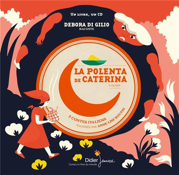 La polenta de Caterina ; coq doré