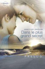 Vente EBooks : Dans le plus grand secret (Harlequin Prélud')  - Janice Kay Johnson