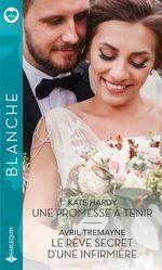 Vente Livre Numérique : Une promesse à tenir - Le rêve secret d'une infirmière  - Kate Hardy - Avril Tremayne