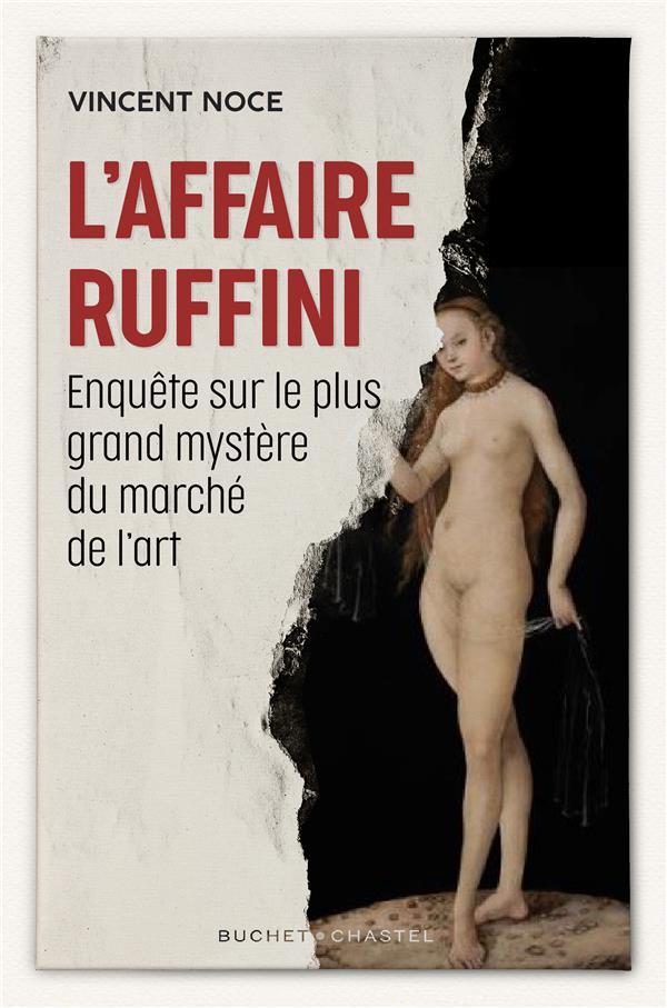 L'affaire Ruffini ; enquête sur le plus grand mystère du marché de l'art