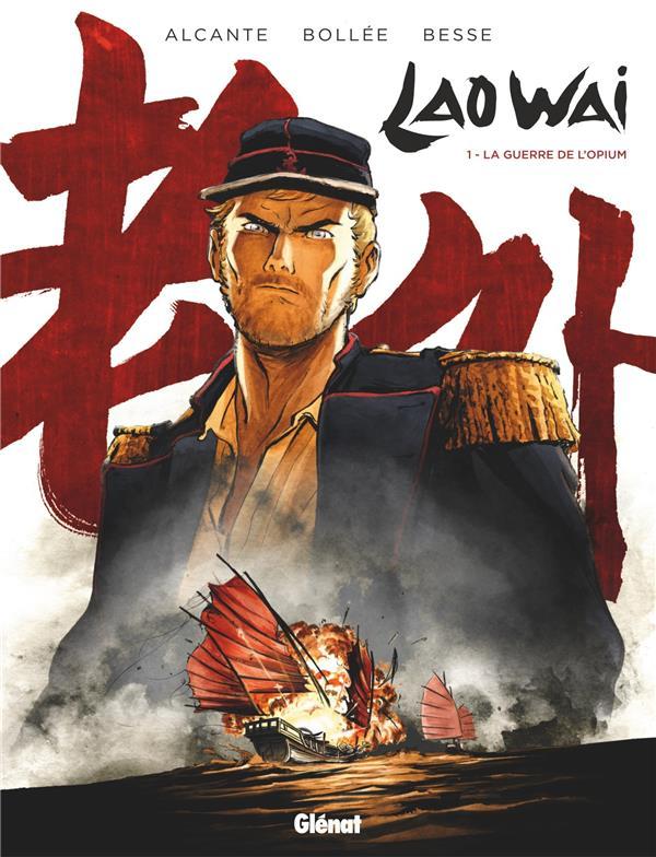 Laowaï T.1 ; la guerre de l'opium