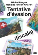 Vente Livre Numérique : Tentative d'évasion (fiscale)  - Monique Pincon-Charlot