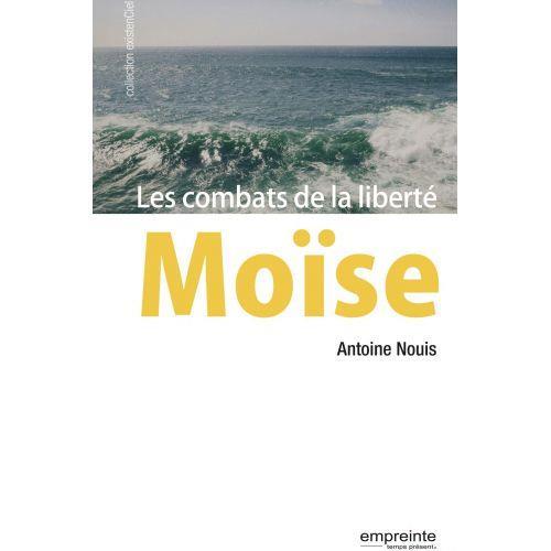 Moïse ; les combats de la liberté