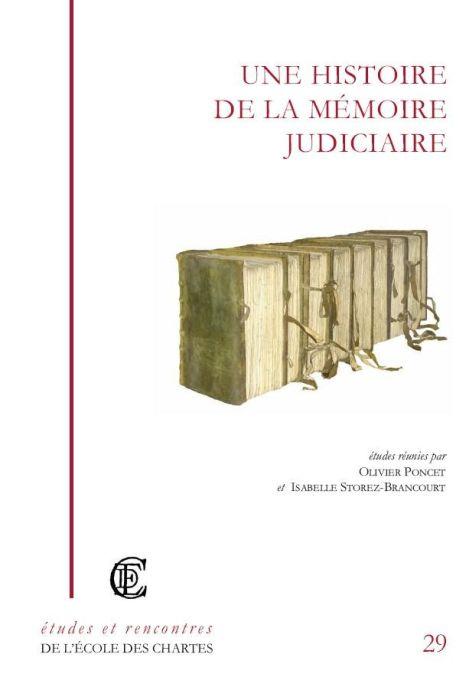 Une Histoire De La Memoire Judiciaire