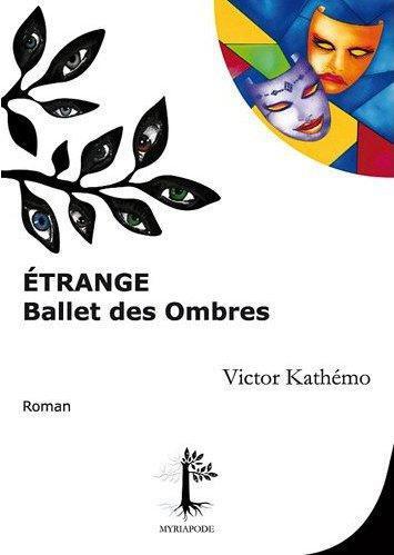 étrange ballet des ombres
