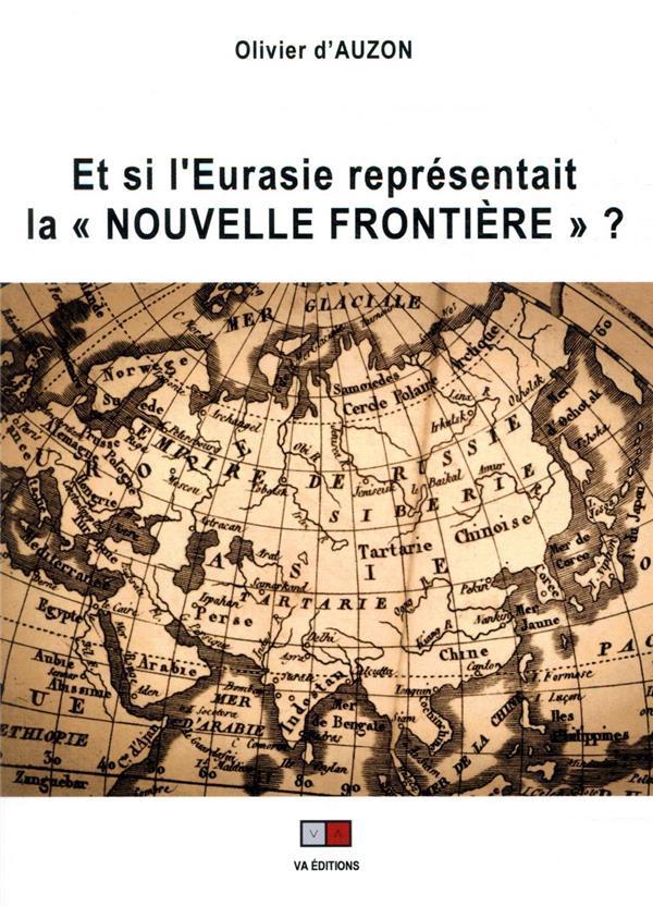 Et si l'Eurasie représentait la Nouvelle Frontière