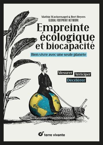 Empreinte écologique et biocapacité ; bien vivre avec une seule planète