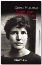 Vente Livre Numérique : Notre part des ténèbres  - Gérard Mordillat