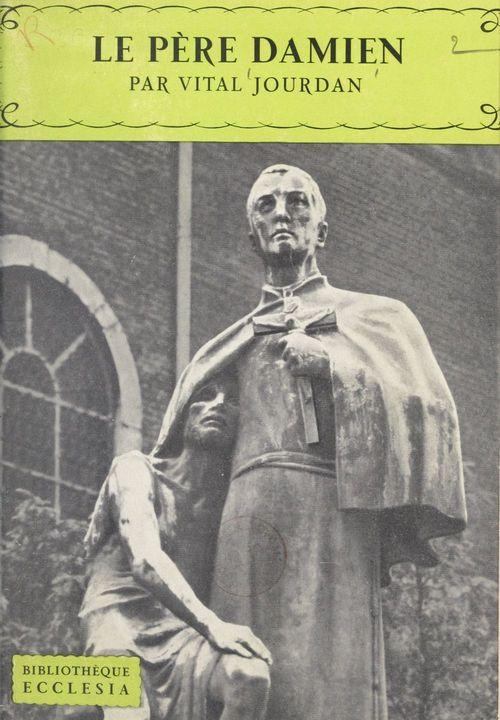 Le Père Damien  - Vital Jourdan