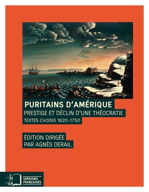 Puritains d'Amérique, prestige et déclin d'une théocratie ; textes choisis 1620-1750
