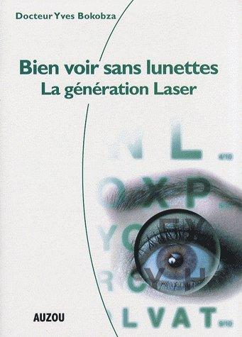 Bien voir sans lunettes ; la génération laser