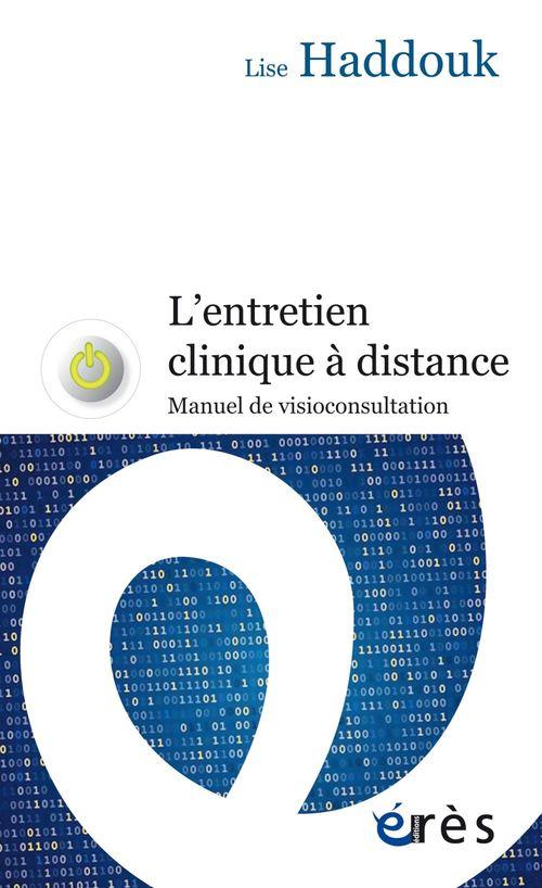 L'entretien clinique à distance ; manuel de visioconsultation