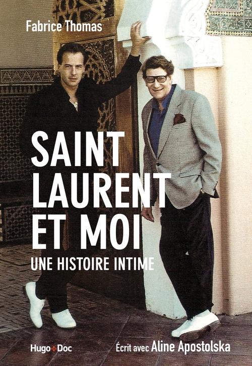 Saint Laurent et moi ; une histoire intime
