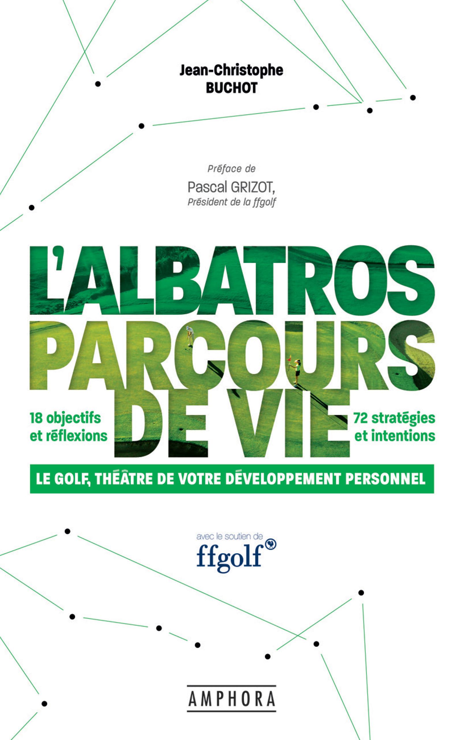 l'albatros parcours de vie : le golf, théâtre de votre développement personnel