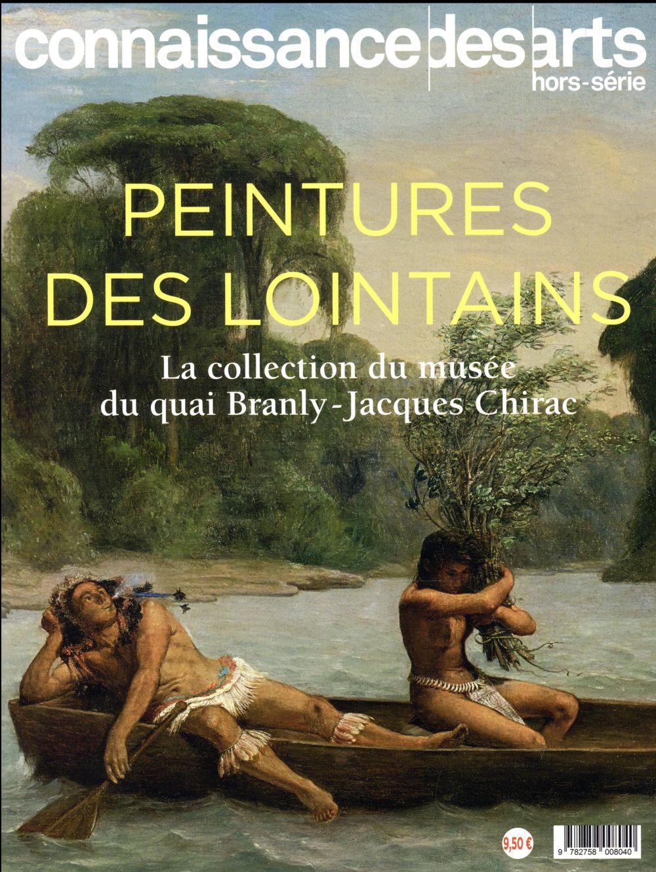 PEINTURES DES LOINTAINS - LA COLLECTION DU MUSEE DU QUAI BRANLY JACQUES CHIRAC