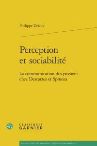 Perception et sociabilité ; communication des passions chez Descartes et Spinoza