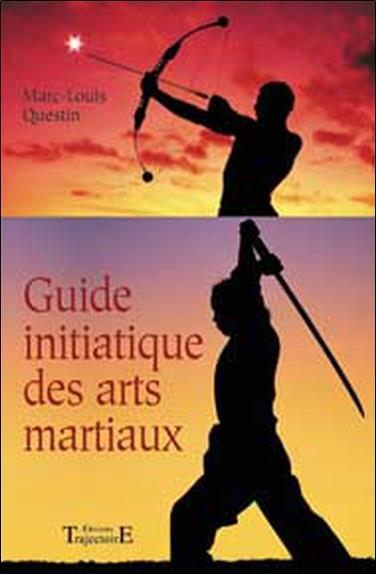 Guide initiatique des arts martiaux