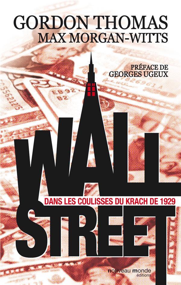Wall Street, Dans Les Coulisses Du Krach De 1929