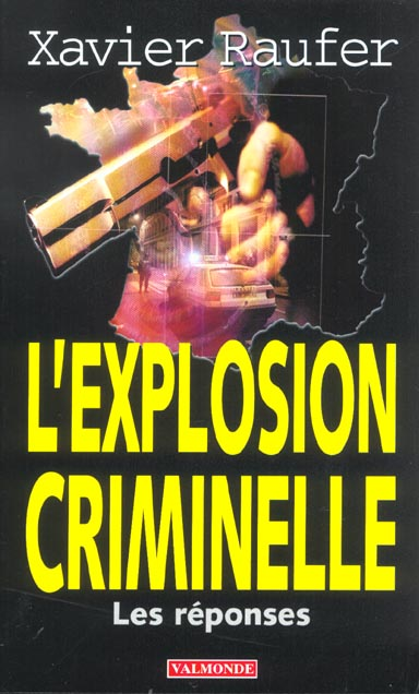 L'explosion criminelle ; les reponses