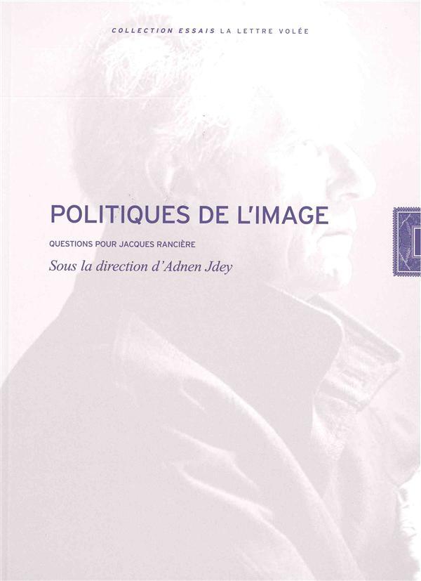 Politiques de l'image ; questions pour Jacques Rancière