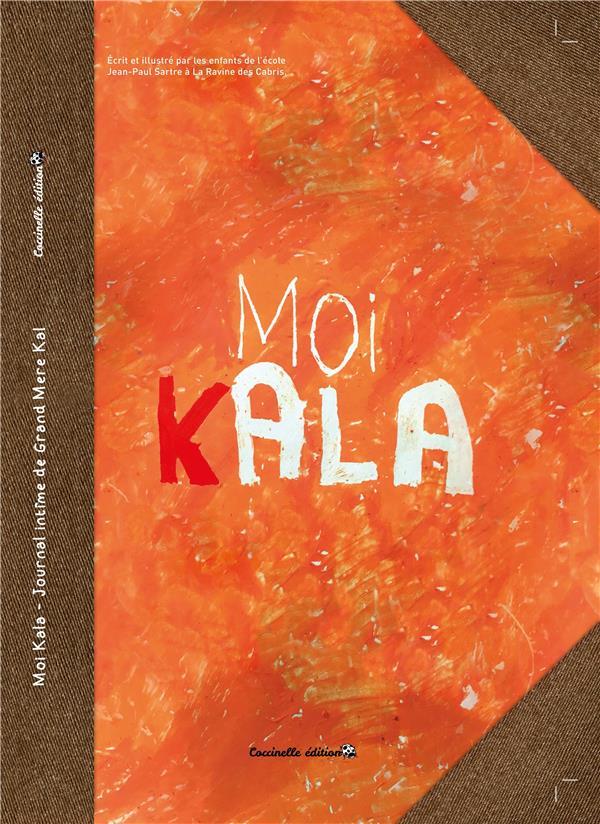 Moi Kala : journal intime de Gran Mère Kal