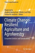 Climate Change-Resilient Agriculture and Agroforestry  - Walter Leal Filho - Anabela Marisa Azul - Paula Castro - Ulisses M. Azeiteiro