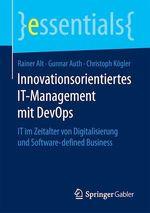 Innovationsorientiertes IT-Management mit DevOps  - Rainer Alt - Christoph Kogler - Gunnar Auth