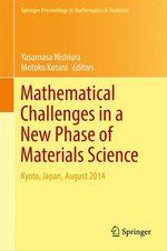 Mathematical Challenges in a New Phase of Materials Science  - Motoko Kotani - Yasumasa Nishiura