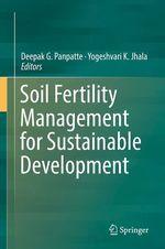 Soil Fertility Management for Sustainable Development  - Deepak G. Panpatte - Yogeshvari K. Jhala
