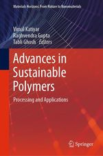 Advances in Sustainable Polymers  - Tabli Ghosh - Vimal Katiyar - Raghvendra Gupta