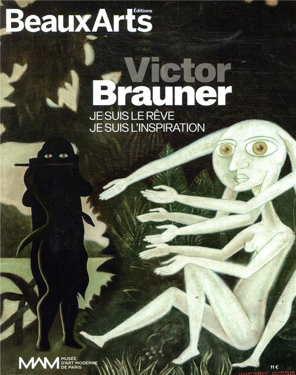 Victor Brauner ; je suis le rêve. je suis l'inspiration ; au musée d'art moderne de Paris