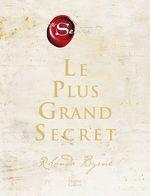 Vente EBooks : Le plus grand secret : sur le chemin du bonheur éternel  - RHONDA BYRNE