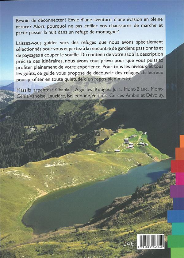 Rando refuge dans les Alpes du nord ; belles balades et refuges de caractère : Isère, Savoie et Haute Savoie