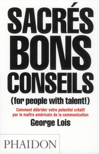 Sacrés bons conseils (for people with talent)
