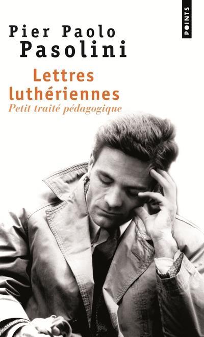 Lettres luthériennes ; petit traité pédagogique