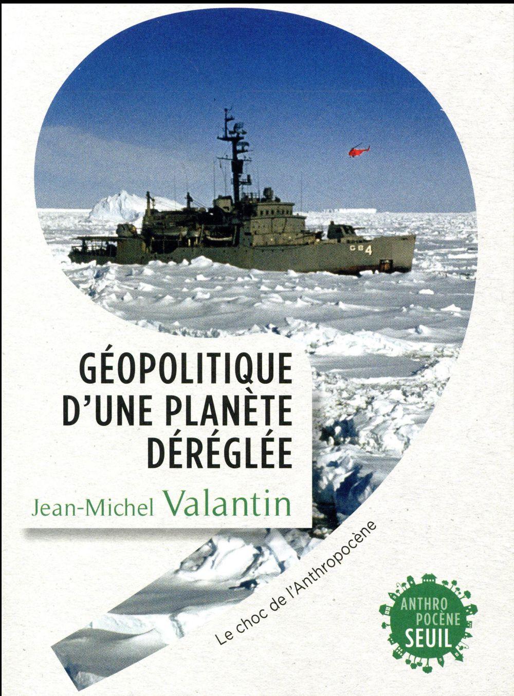 Géopolitique d'une planète déréglée ; le choc de l'anthropocène