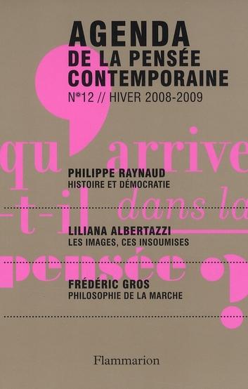 Histoire et démocratie ; les images, ces insoumises ; philosophie de la marche