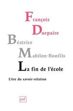 La fin de l'École  - Francois Durpaire - Beatrice Mabillon-Bonfils - Béatrice MABILON-BONFILS