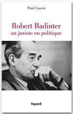 Robert Badinter, un juriste en politique  - Cassia-P - Paul Cassia