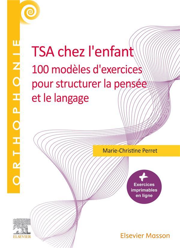 TSA chez l'enfant ; 100 modèles d'exercices pour structurer la pensée et le langage