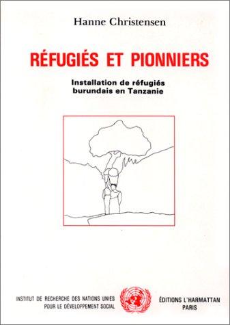 Réfugiés et pionniers ; installation de réfugiés burundais en Tanzanie