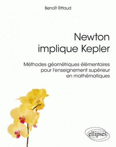 Newton implique Kepler ; méthodes géometriques élémentaires pour l'enseignement supérieur en mathématiques