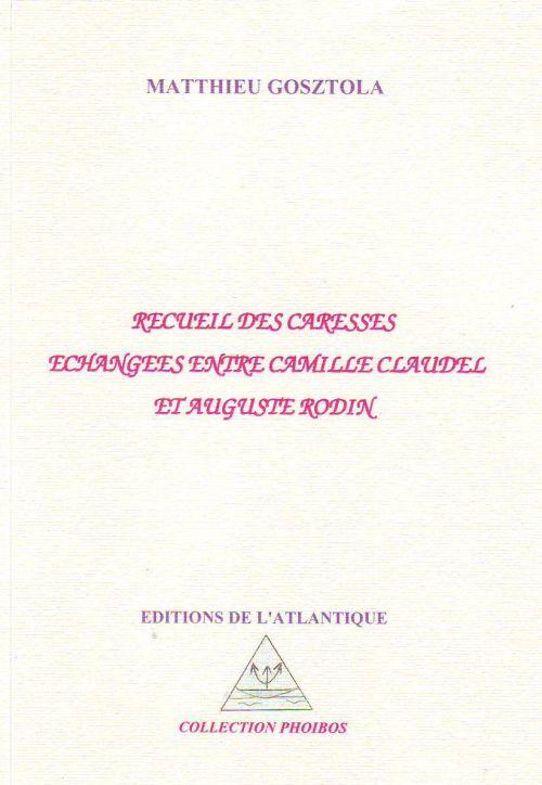 Recueil des caresses échangées entre Camille Claudel et Augustin Rodin